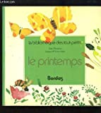 img - for Le Printemps (Bibliotheque des tout-petits) book / textbook / text book