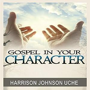 Gospel in Your Character Audiobook