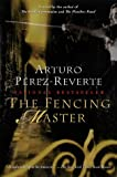 The Fencing Master: A Novel (0156006847) by Arturo Pérez-Reverte
