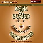 Babe on Board: A Harry McGlade/Jack Daniels Mystery | J. A. Konrath,Ann Voss Peterson