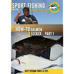 Sportfishing with Dan Hernandez Salmon Seeker Pt 1