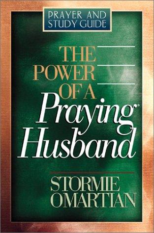 Power of a Praying Husband : Prayer, STORMIE OMARTIAN