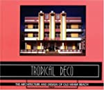 Tropical Deco: The Architecture and D...
