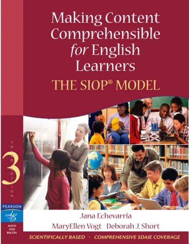Making Content Comprehensible for English Learners: The SIOP Model...