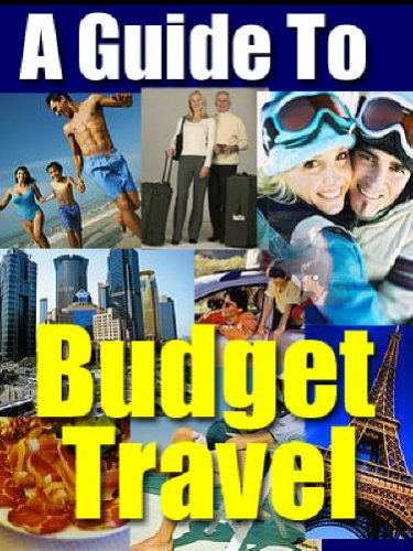 Your Guide to Traveling Well on a Limited Budget