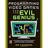 Programming Video Games for the Evil Genius ~ Ian Cinnamon
