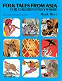 img - for Folk Tales from Asia for Children Everywhere, Book 3 (Bk. 3) book / textbook / text book