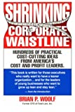 img - for Shrinking The Corporate Waistline book / textbook / text book