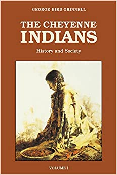 The Cheyenne Indians, Vol. 1: History and Society: George Bird