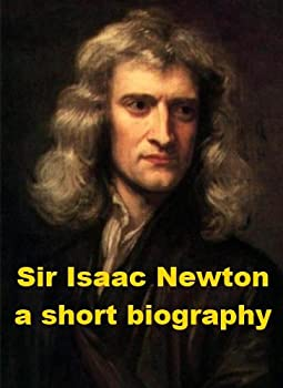 a very short essay on isaac newton Isaac newton's second law of motion states that, force = mass x acceleration using this formula i can show that my results were not very accurate due to.