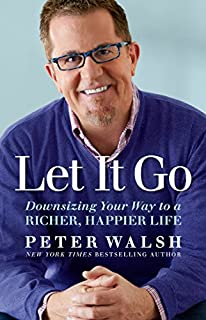 Book Cover: Let It Go: Downsizing Your Way to a Richer, Happier Life