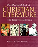 The Illustrated Book of Christian Literature: The First Two Millennia