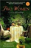 Two Women: A Novel of Friendship (Ballantine Reader's Circle) (034544017X) by Fredriksson, Marianne