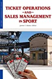 Ticket Operations and Sales Management (Sport Management Library) (1935412205) by James Reese