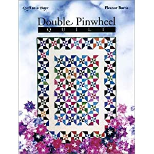 Double Pinwheel Quilt (Quilt in a Day)