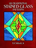 120 Traditional Stained Glass Patterns (Dover Pictorial Archives) cover image