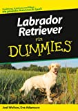 Labrador Retriever f�r Dummies