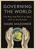 Governing the World: The History of an Idea (1594203490) by Mazower, Mark