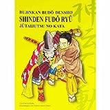 Shinden Fudô Ryû Jûtaijutsu no Kata