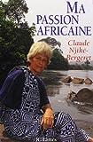 Claude Njiké-Bergeret Ma passion africaine