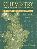 Chemistry, Student Solutions Manual: The Molecular Nature of Matter (0470577738) by Jespersen, Neil D.