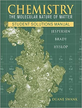 Chemistry, Student Solutions Manual: The Molecular Nature of Matter