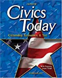 img - for Civics Today; Citizenship, Economics, and You, Student Edition book / textbook / text book