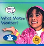img - for What Makes Weather? (What? Where? Why?) book / textbook / text book