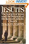 The Jesuits: The Society of Jesus and...