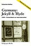 Germany: Jekyll & Hyde - 1939 - Deutschland von innen betrachtet title=