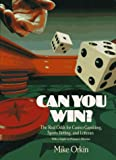img - for Can You Win?: The Real Odds for Casino Gambling, Sports Betting, and Lotteries book / textbook / text book