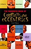 img - for The Mammoth Book of Oddballs and Eccentrics (Mammoth Books) book / textbook / text book