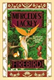 Firebird (Fairy Tales, Book 1) (0312858124) by Lackey, Mercedes