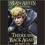 There and Back Again: An Actor's Tale | Sean Astin,Joe Layden