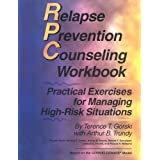 Relapse Prevention Counseling Workbook: Practical Exercises for Managing High-Risk Situations