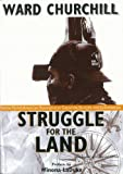 Struggle for Land: Native North American Resistance to Genocide, Ecocide & Colonization (1894037049) by Churchill, Ward