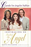 img - for Cuando los angeles hablan (When Angels Speak): Inspiracion de Touched By An Angel (Spanish Edition) book / textbook / text book