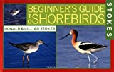 Stokes Beginner's Guide to Shorebirds (0316816965) by Stokes, Donald