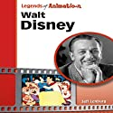 Walt Disney: The Mouse That Roared (Legends of Animation) (       UNABRIDGED) by Jeff Lenburg Narrated by Al Kessel