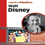 Walt Disney: The Mouse That Roared (Legends of Animation) | Jeff Lenburg