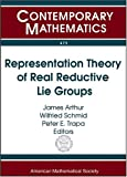 Representation Theory of Real Reductive Lie Groups (Contemporary Mathematics) (0821843664) by James Arthur