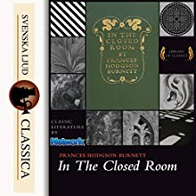 In the Closed Room Audiobook by Frances Hodgson Burnett Narrated by Linda Andrus