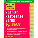 Practice Makes Perfect: Spanish Past-Tense Verbs Up Close (Practice Makes Perfect Series)by Eric W. Vogt