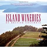Island Wineries of British Columbiaby Gary Hynes