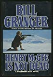 Henry McGee Is Not Dead (November Man) (0446512869) by Granger, Bill