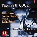 Dernière conversation avec Lola Faye | Thomas H. Cook