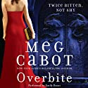 Overbite (       UNABRIDGED) by Meg Cabot Narrated by Emily Bauer