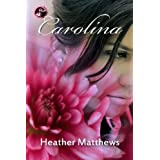 Carolinaby Heather Matthews