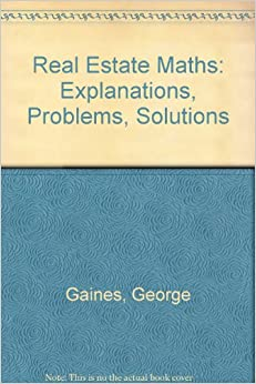 real estate math problems No problem understand and handle real estate transactions and analysis with confidence using this well-organized guide real estate math demystified will provide.