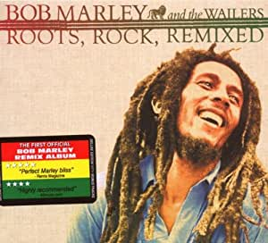 MARLEY, BOB & THE WA - ROOTS, ROCK, REMIXED